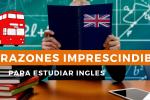 5 razones imprescindibles para estudiar inglés